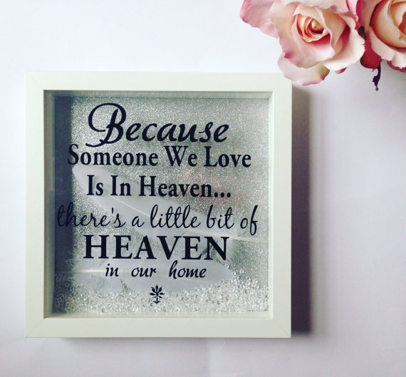 Heaven Quote Frame Because Someone We Love Is In Heaven
